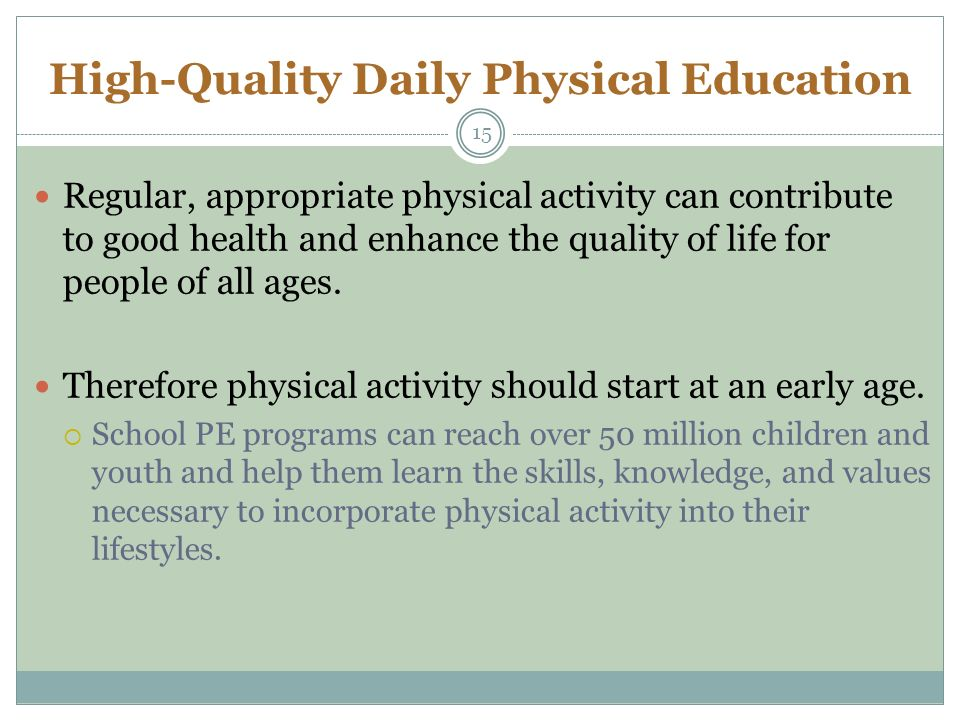need for quality physical health education National health education standards: for students  social and physical health throughout adulthood  identify personal health needs.