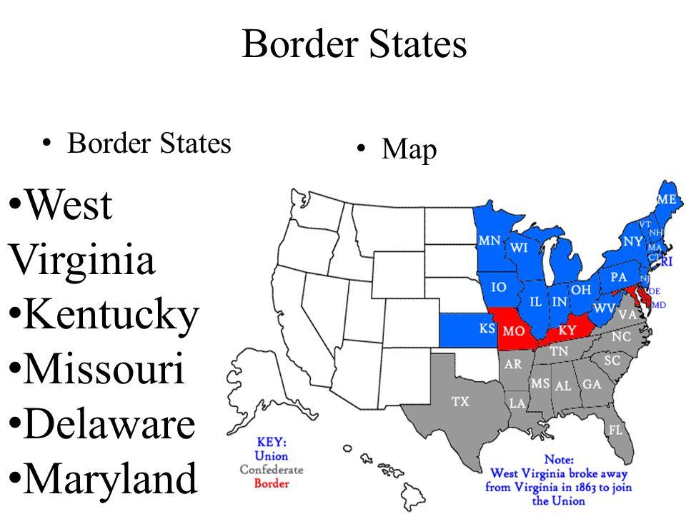West Virginia Kentucky Missouri Delaware Maryland Border States