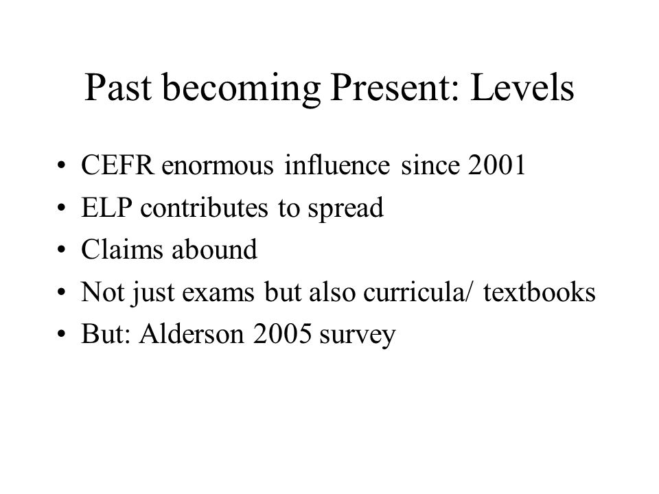Past becoming Present: Levels