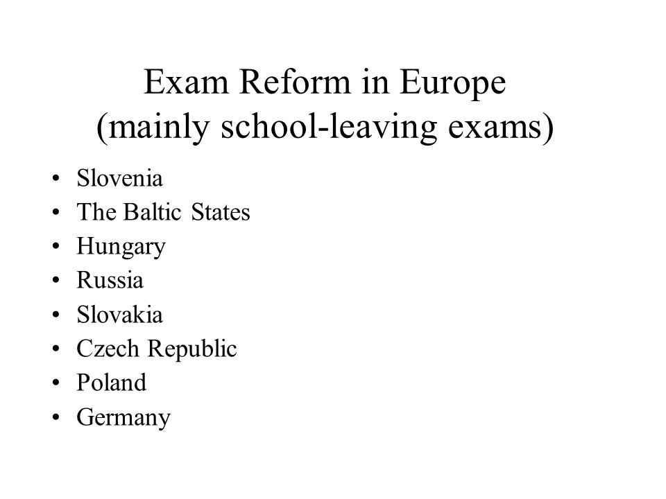 Exam Reform in Europe (mainly school-leaving exams)