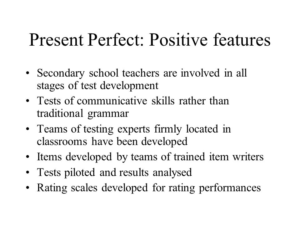 Present Perfect: Positive features