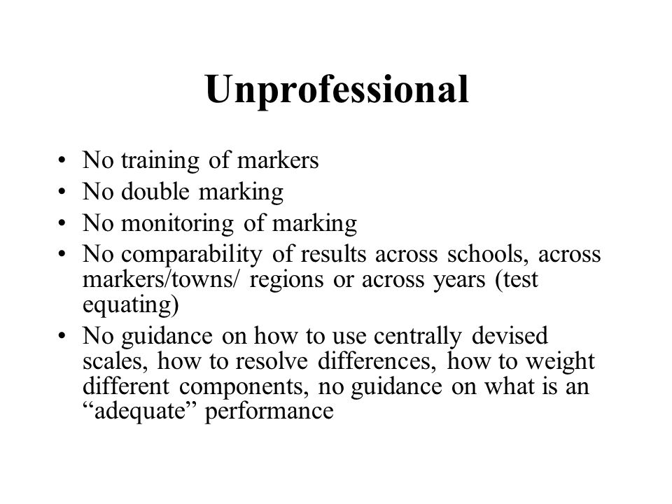 Unprofessional No training of markers No double marking
