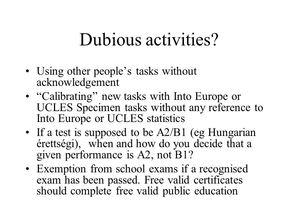 Dubious activities Using other people's tasks without acknowledgement