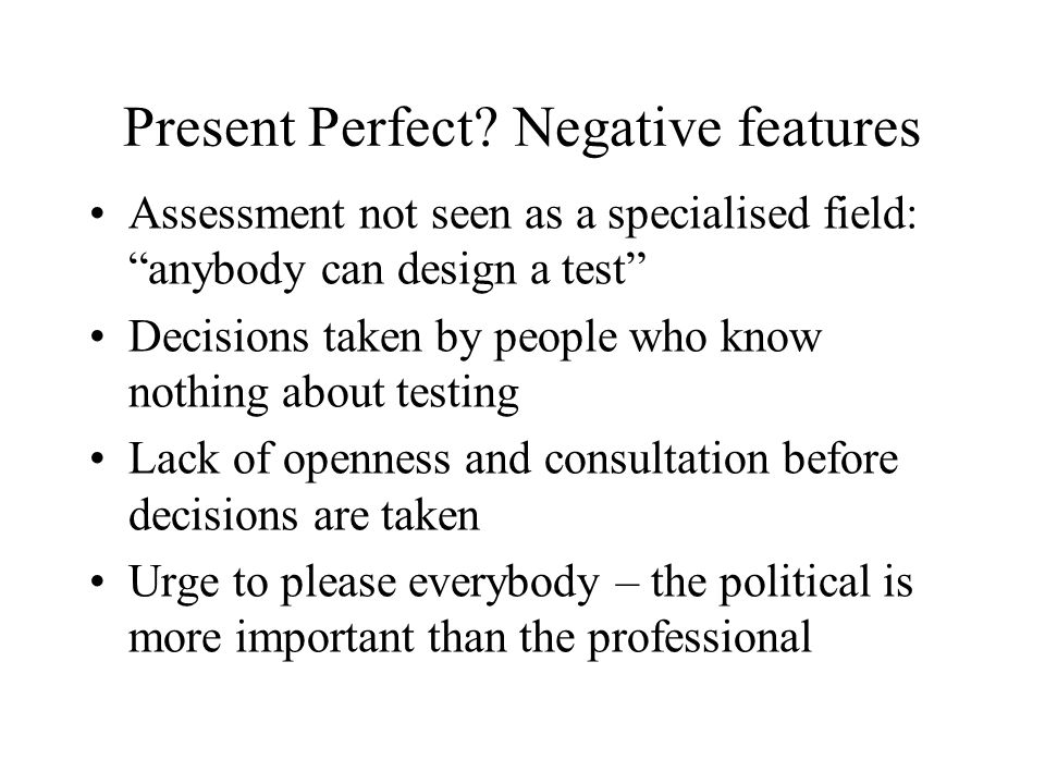 Present Perfect Negative features