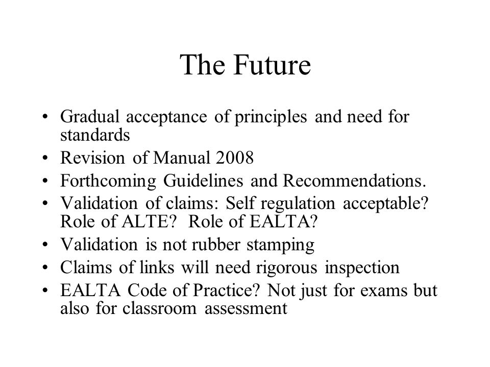 The Future Gradual acceptance of principles and need for standards