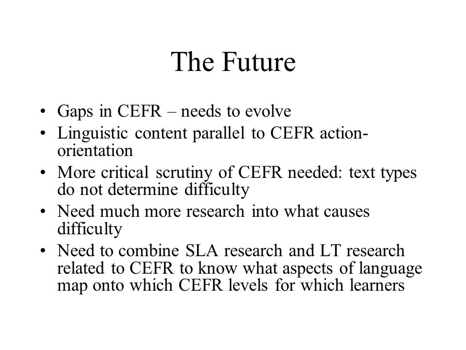 The Future Gaps in CEFR – needs to evolve