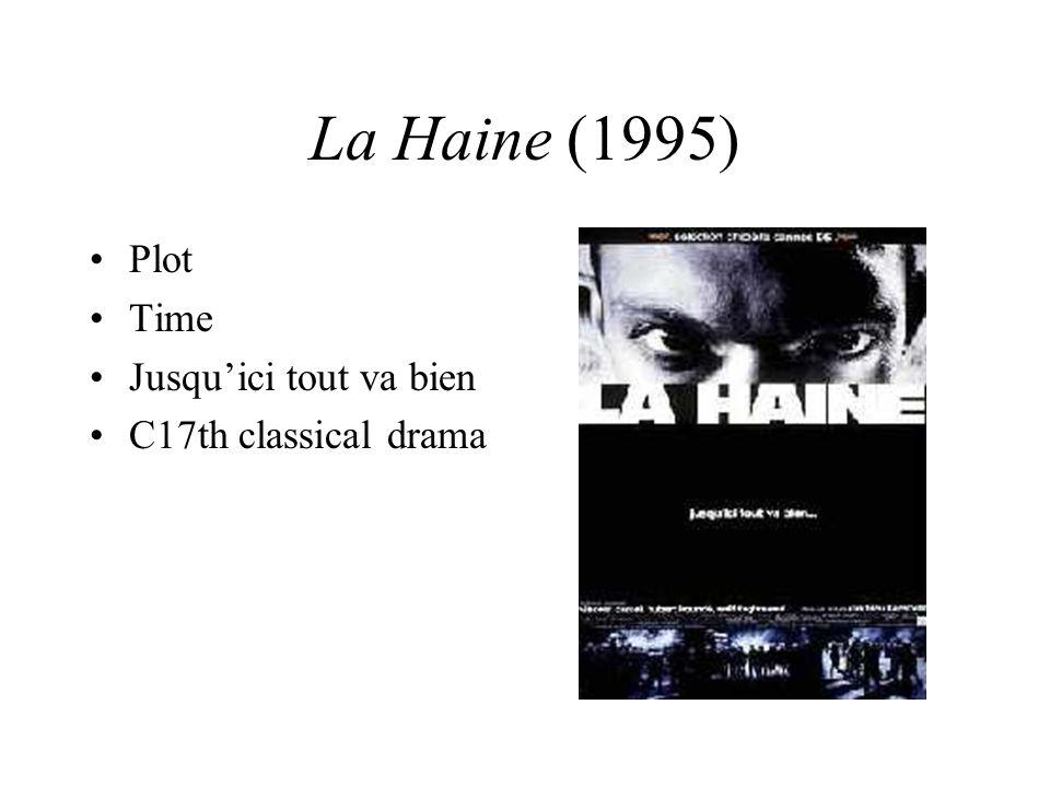 La Haine (1995) Plot Time Jusqu'ici tout va bien C17th classical drama