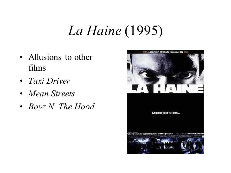 La Haine (1995) Allusions to other films Taxi Driver Mean Streets