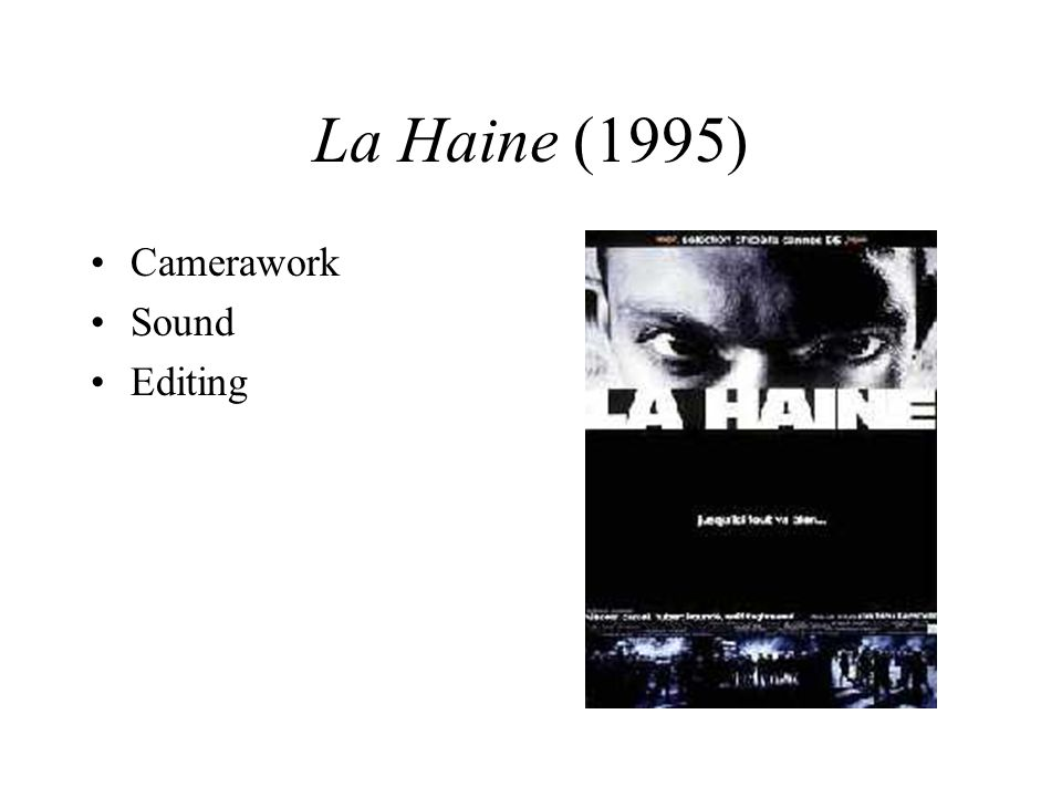 La Haine (1995) Camerawork Sound Editing
