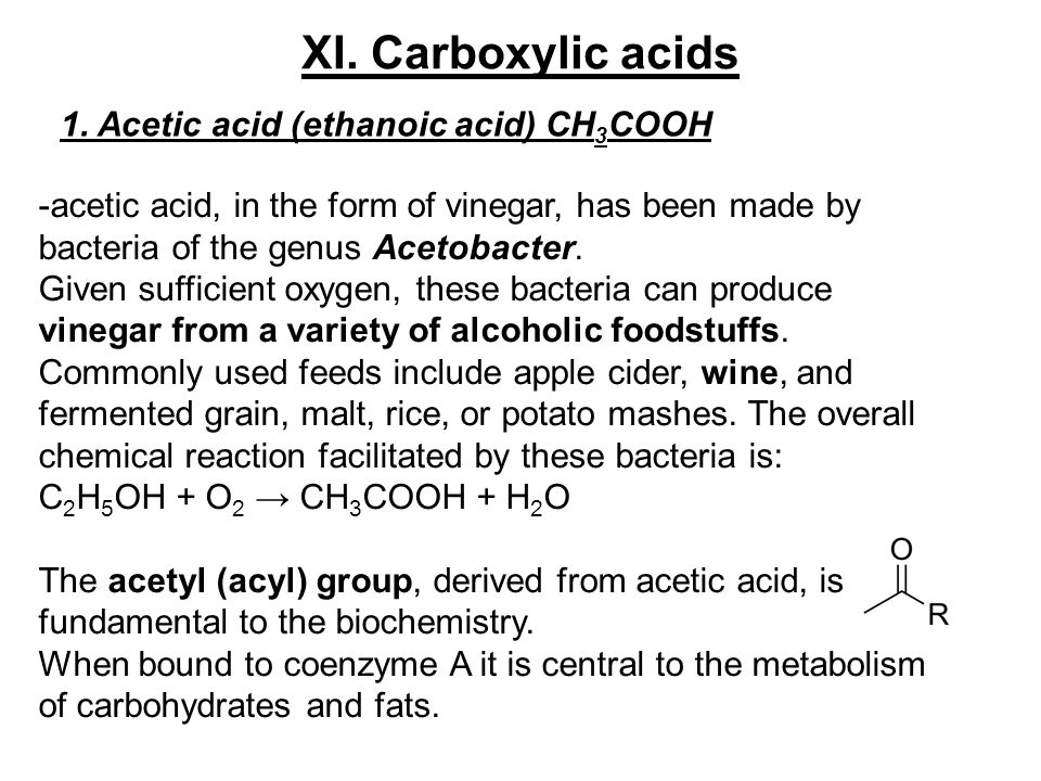 XI. Carboxylic acids 1. Acetic acid (ethanoic acid) CH3COOH