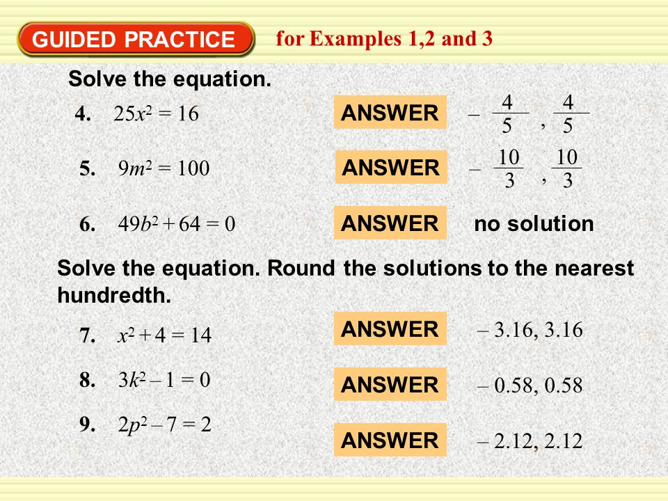 EXAMPLE 1 GUIDED PRACTICE. Solve quadratic equations. for Examples 1,2 and 3. Solve the equation.