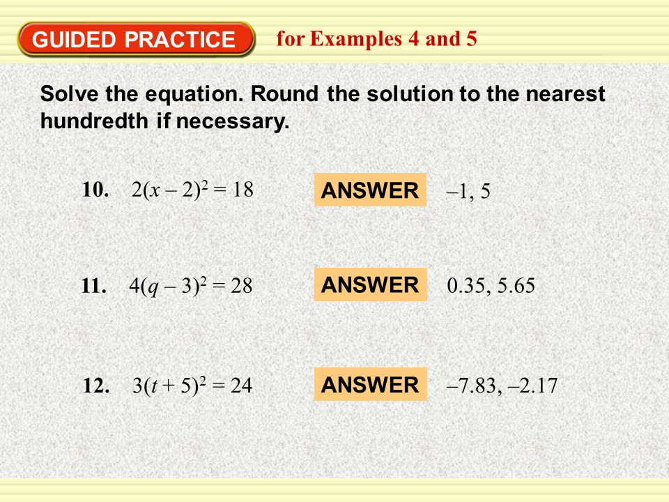 EXAMPLE 1 GUIDED PRACTICE. Solve quadratic equations. for Examples 4 and 5.