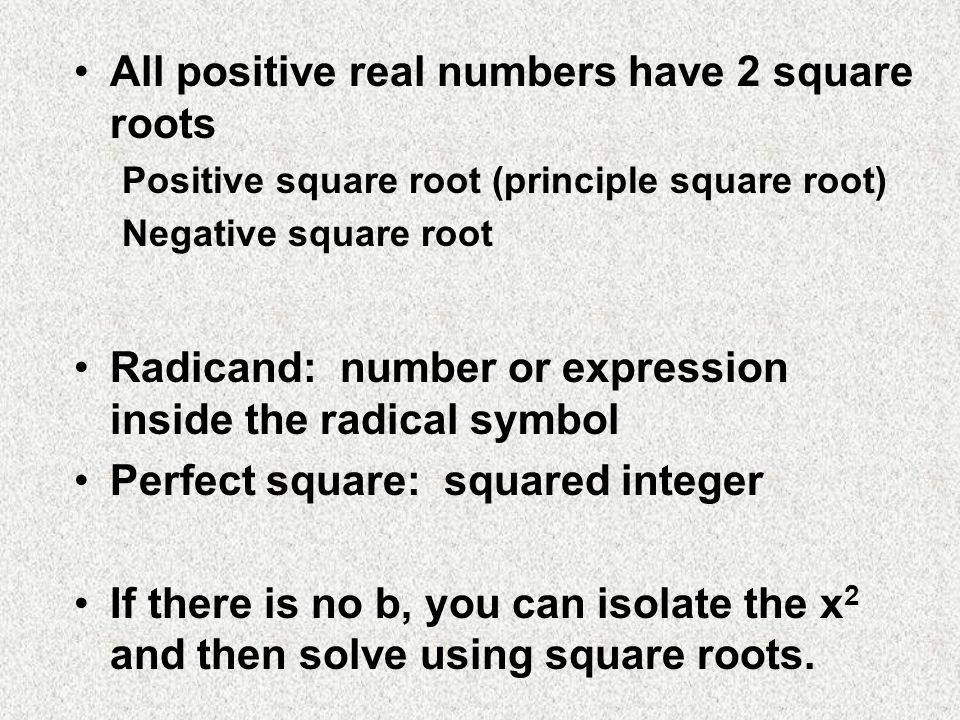 All positive real numbers have 2 square roots