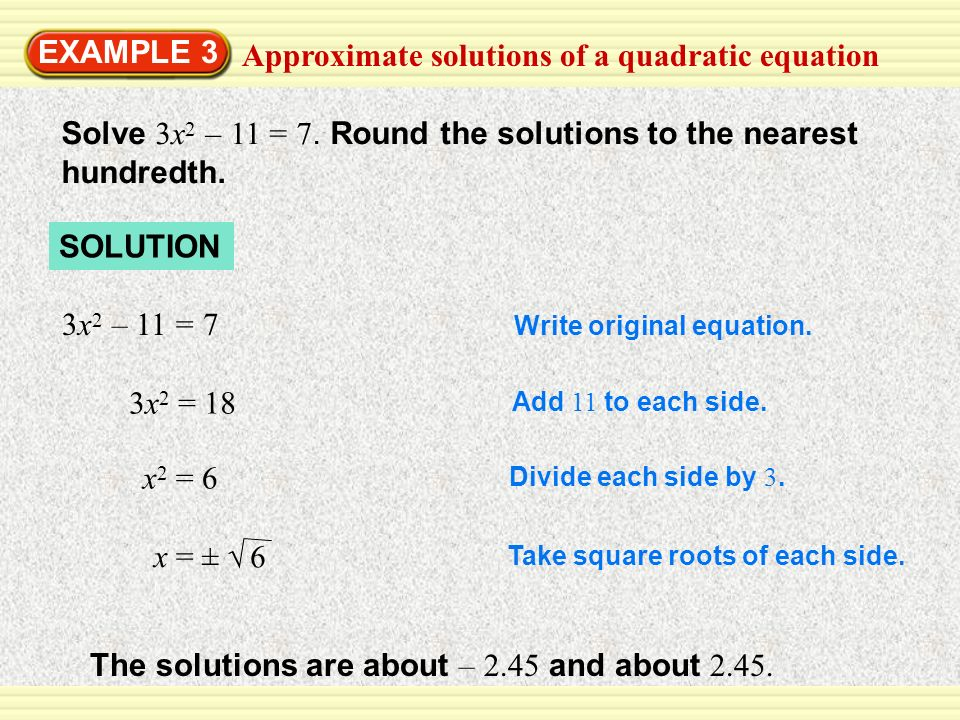 Approximate solutions of a quadratic equation