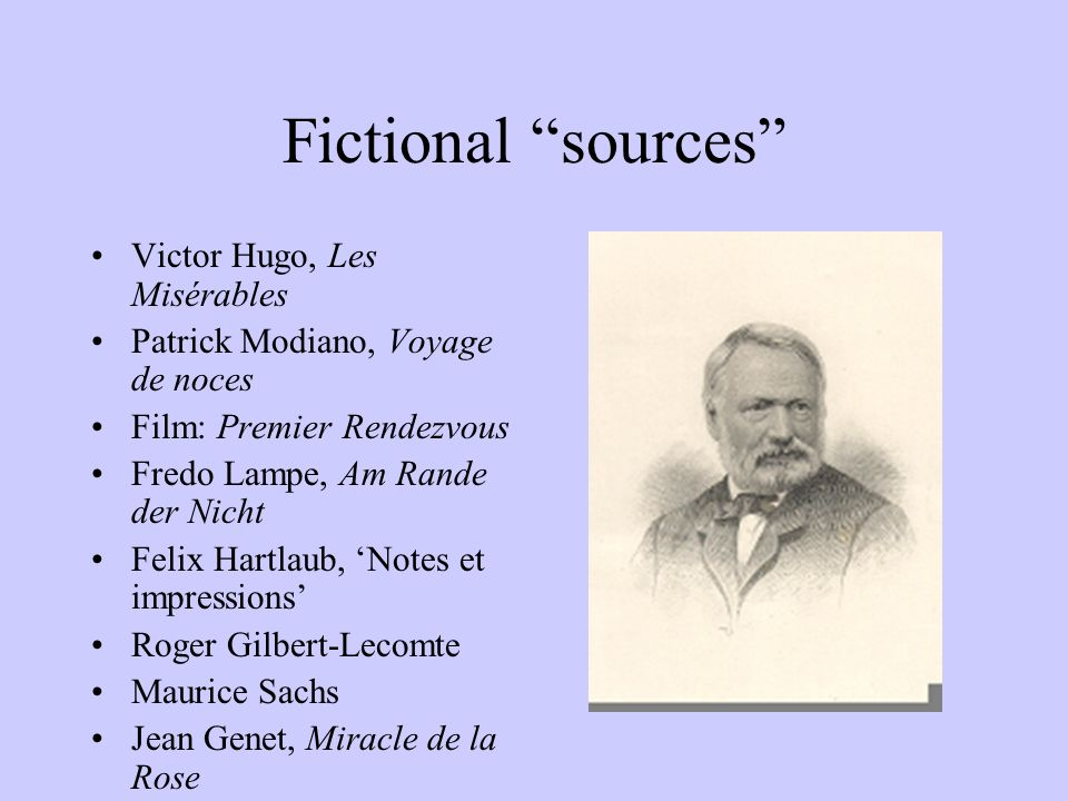 Fictional sources Victor Hugo, Les Misérables