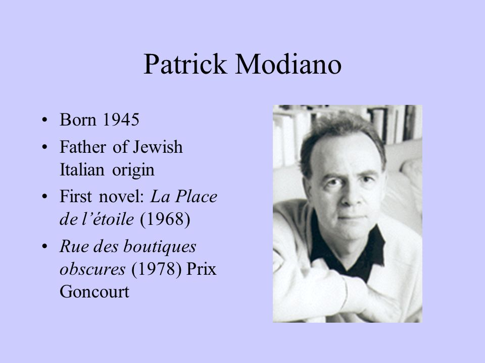 Patrick Modiano Born 1945 Father of Jewish Italian origin