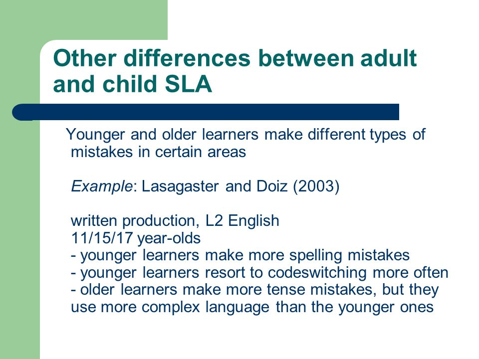 Other differences between adult and child SLA