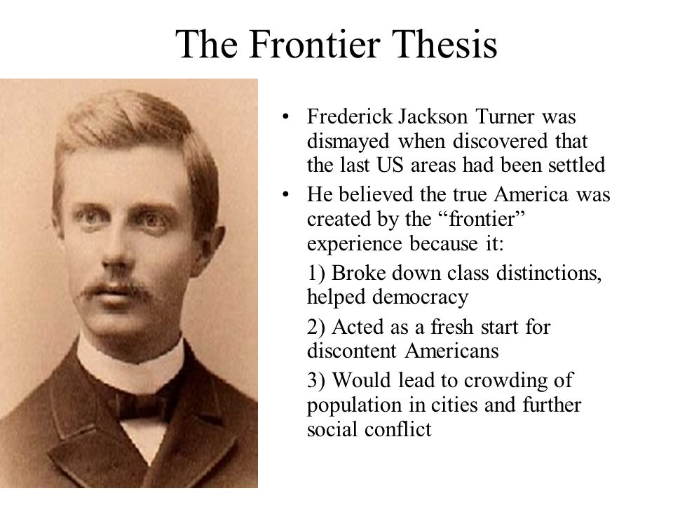 frederick jackson turner thesis quotes Exploring the western frontier with the records of congress summary: students will use facsimiles of historical records from the us house of representatives and the.