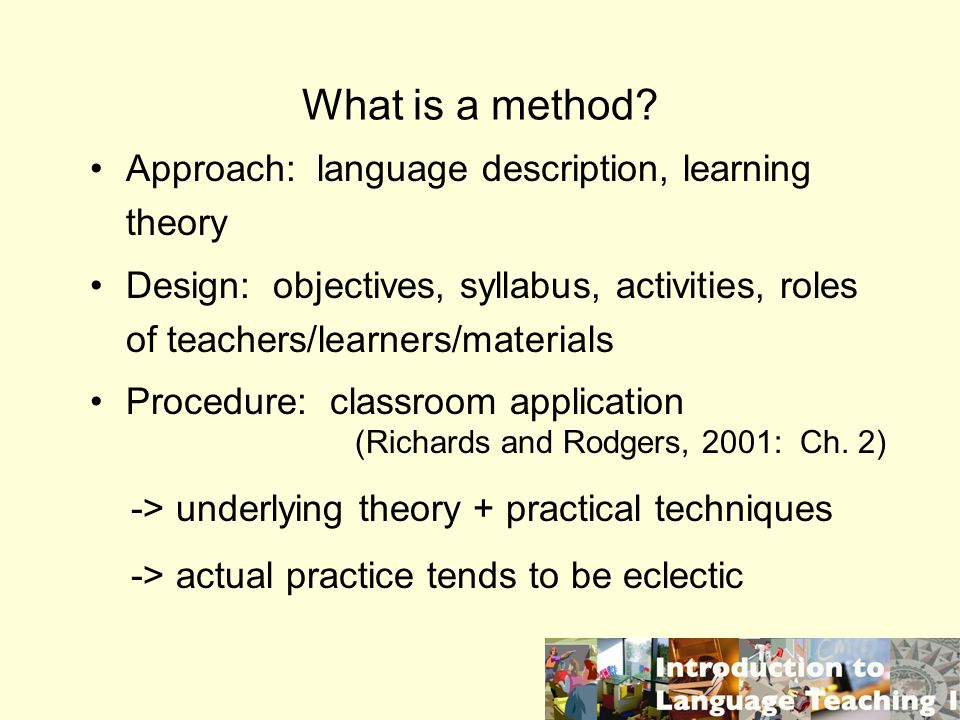 What is a method Approach: language description, learning theory
