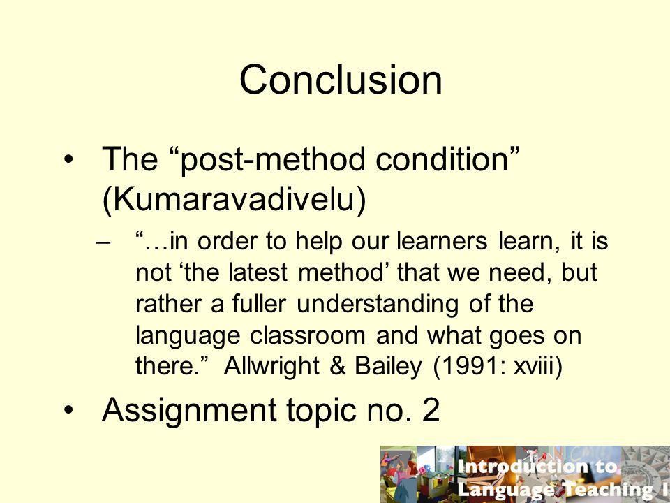 Conclusion The post-method condition (Kumaravadivelu)