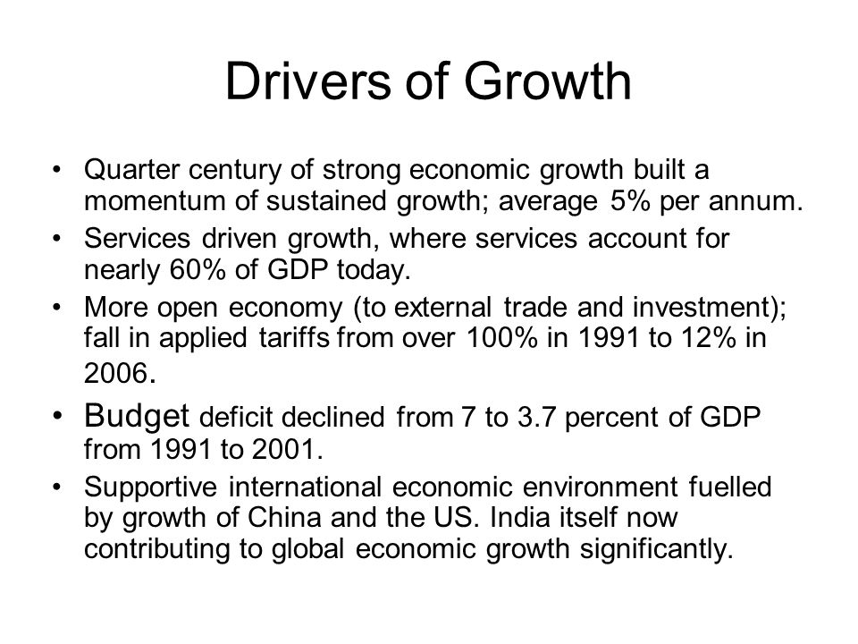 Drivers of Growth Quarter century of strong economic growth built a momentum of sustained growth; average 5% per annum.