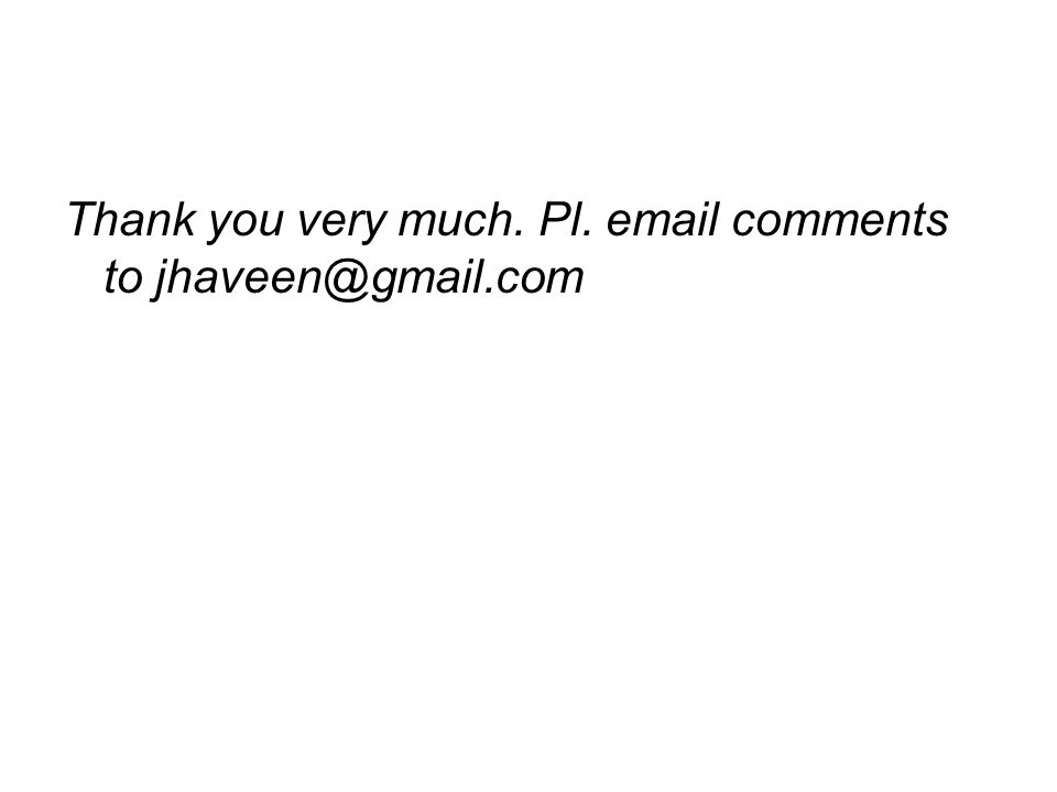 Thank you very much. Pl.  comments to