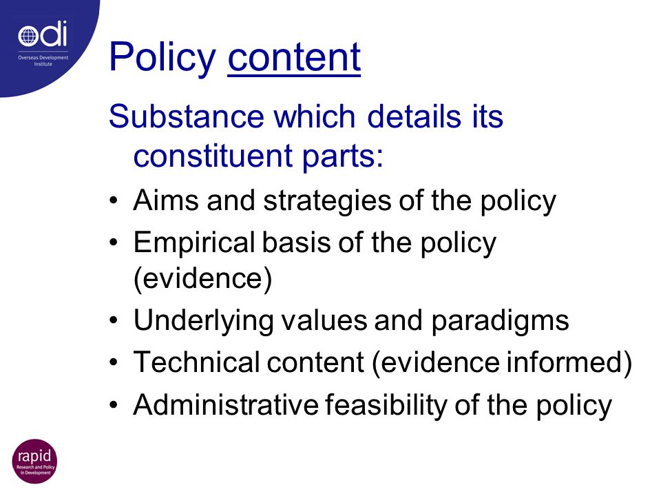 Policy content Substance which details its constituent parts: