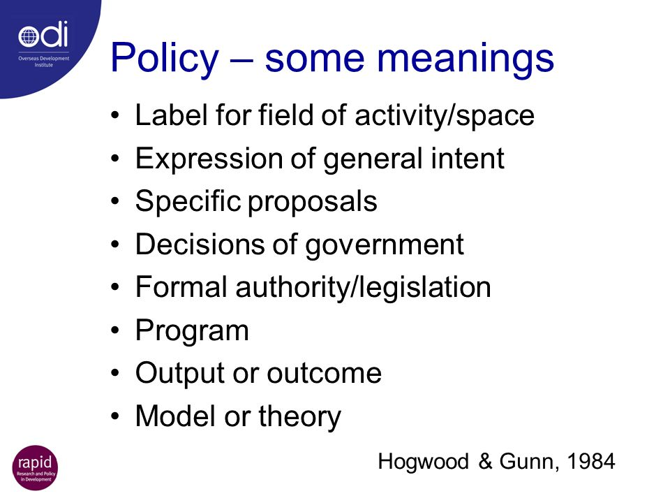 Policy – some meanings Label for field of activity/space