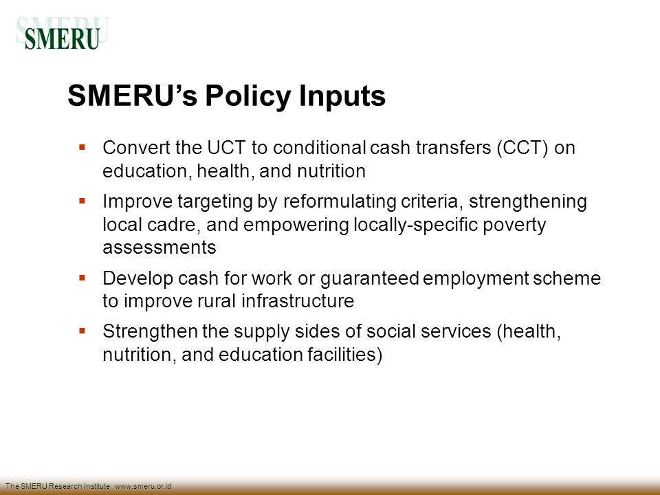 SMERU's Policy Inputs Convert the UCT to conditional cash transfers (CCT) on education, health, and nutrition.