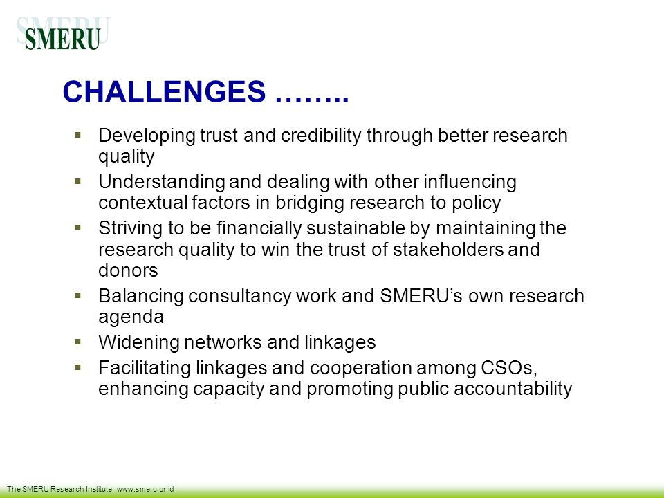 CHALLENGES …….. Developing trust and credibility through better research quality.