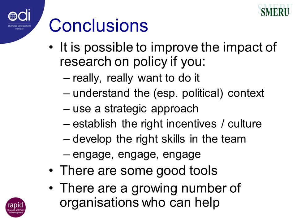 Conclusions It is possible to improve the impact of research on policy if you: really, really want to do it.