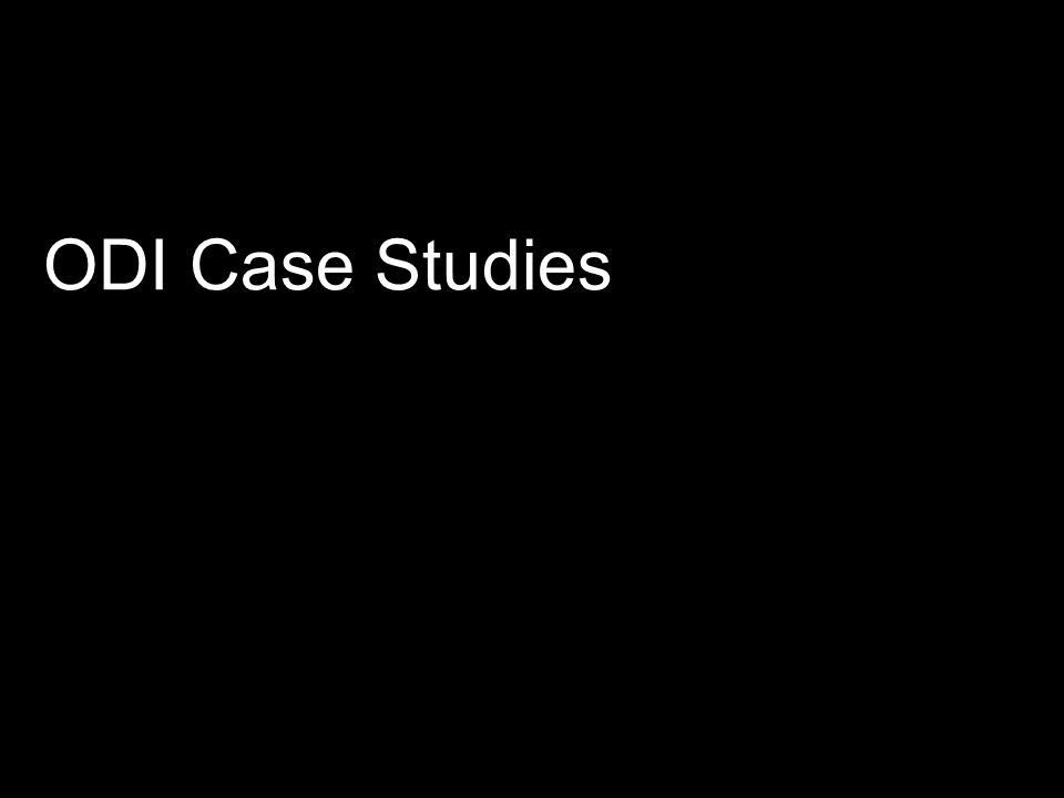 ODI Case Studies An initial review of the literature produced a long list of existing theory.