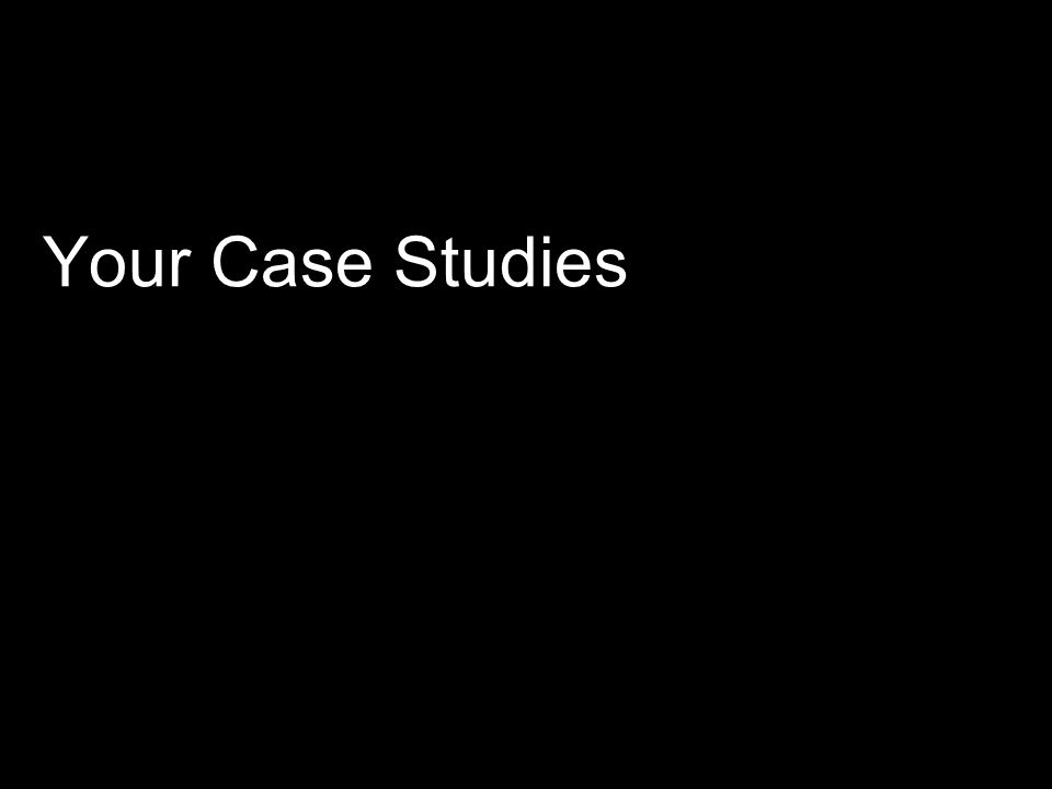 Your Case Studies An initial review of the literature produced a long list of existing theory.