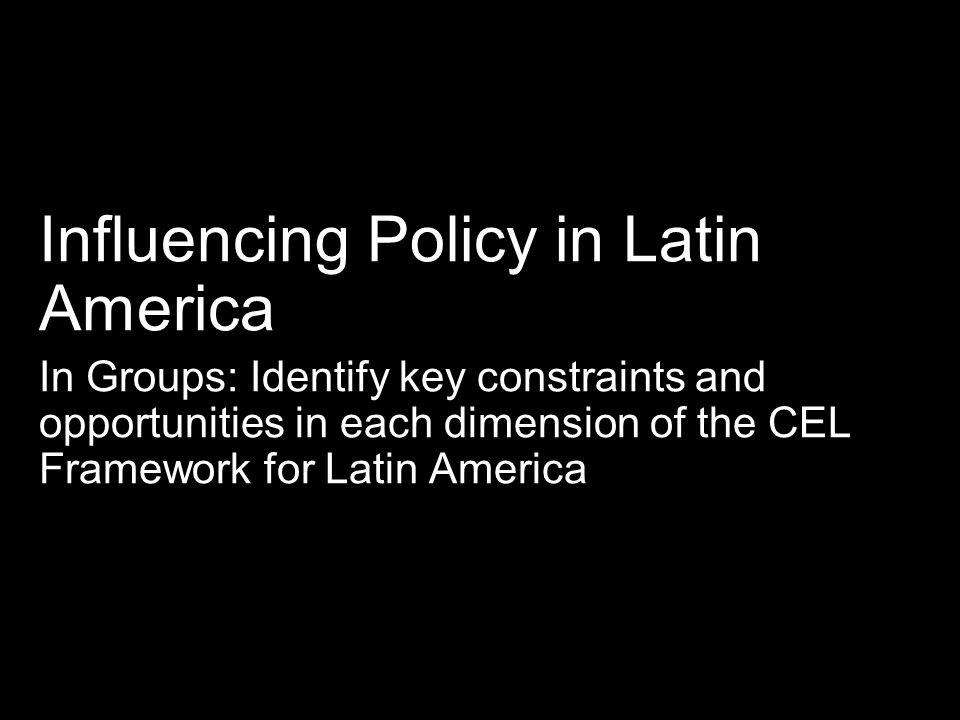 Influencing Policy in Latin America
