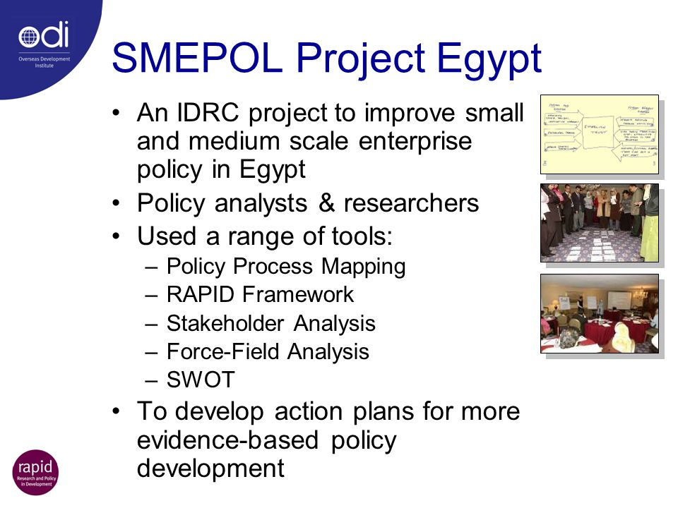 SMEPOL Project Egypt An IDRC project to improve small and medium scale enterprise policy in Egypt. Policy analysts & researchers.