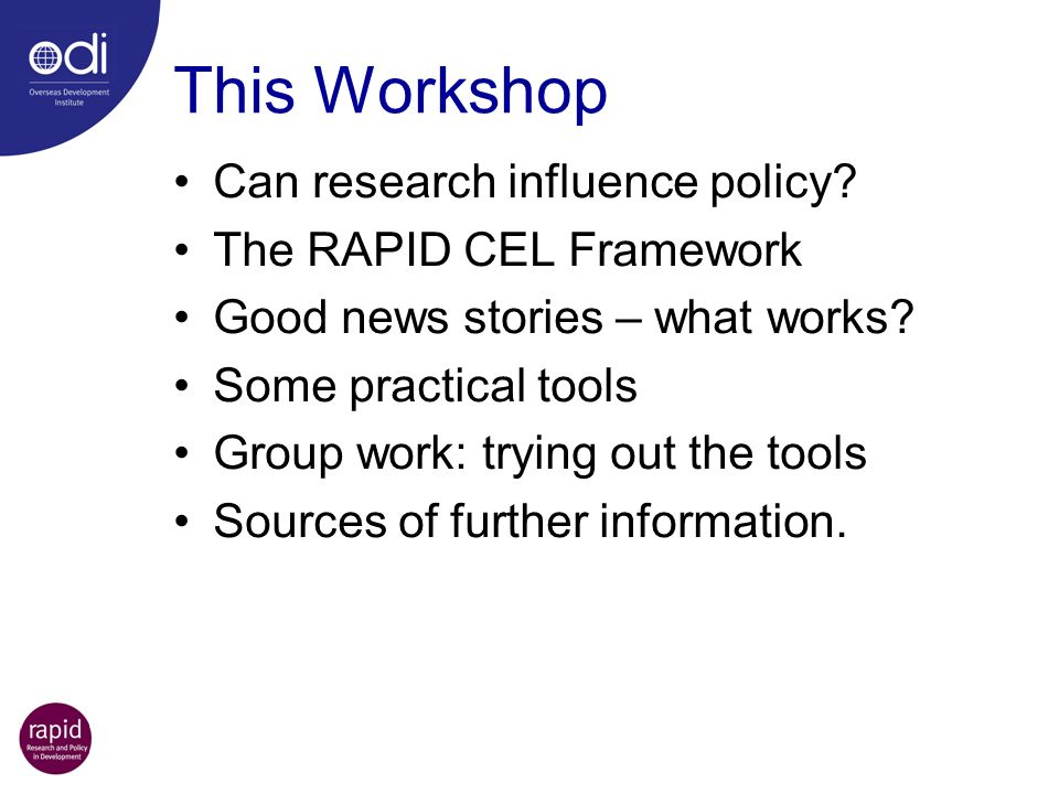 This Workshop Can research influence policy The RAPID CEL Framework