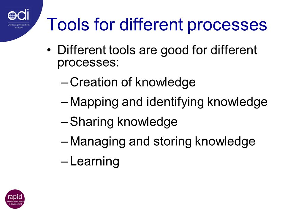 Tools for different processes