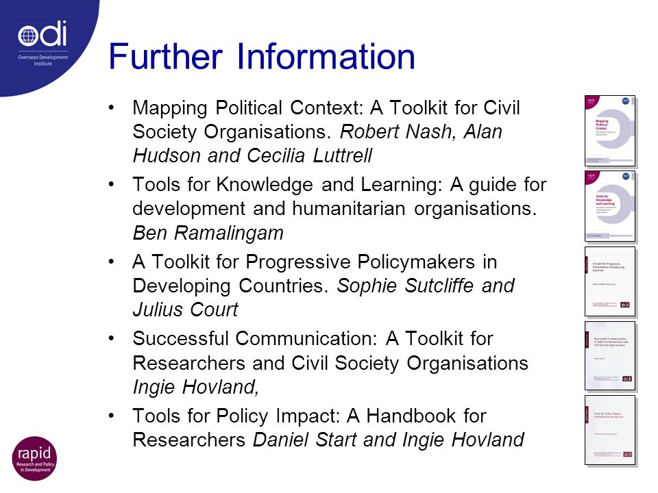 Further Information Mapping Political Context: A Toolkit for Civil Society Organisations. Robert Nash, Alan Hudson and Cecilia Luttrell.