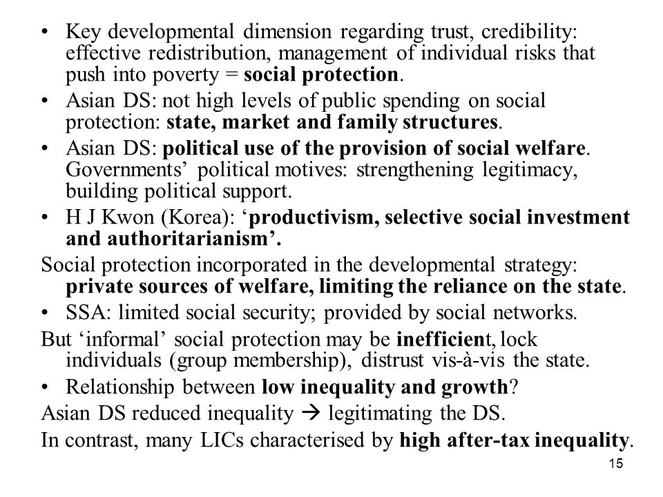 Key developmental dimension regarding trust, credibility: effective redistribution, management of individual risks that push into poverty = social protection.