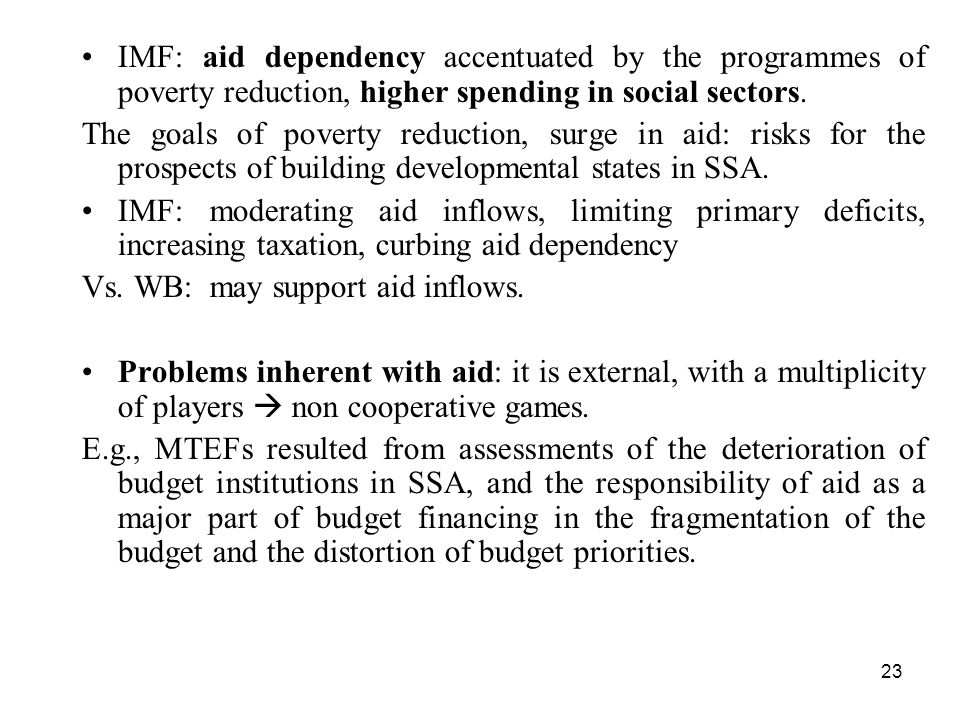 IMF: aid dependency accentuated by the programmes of poverty reduction, higher spending in social sectors.