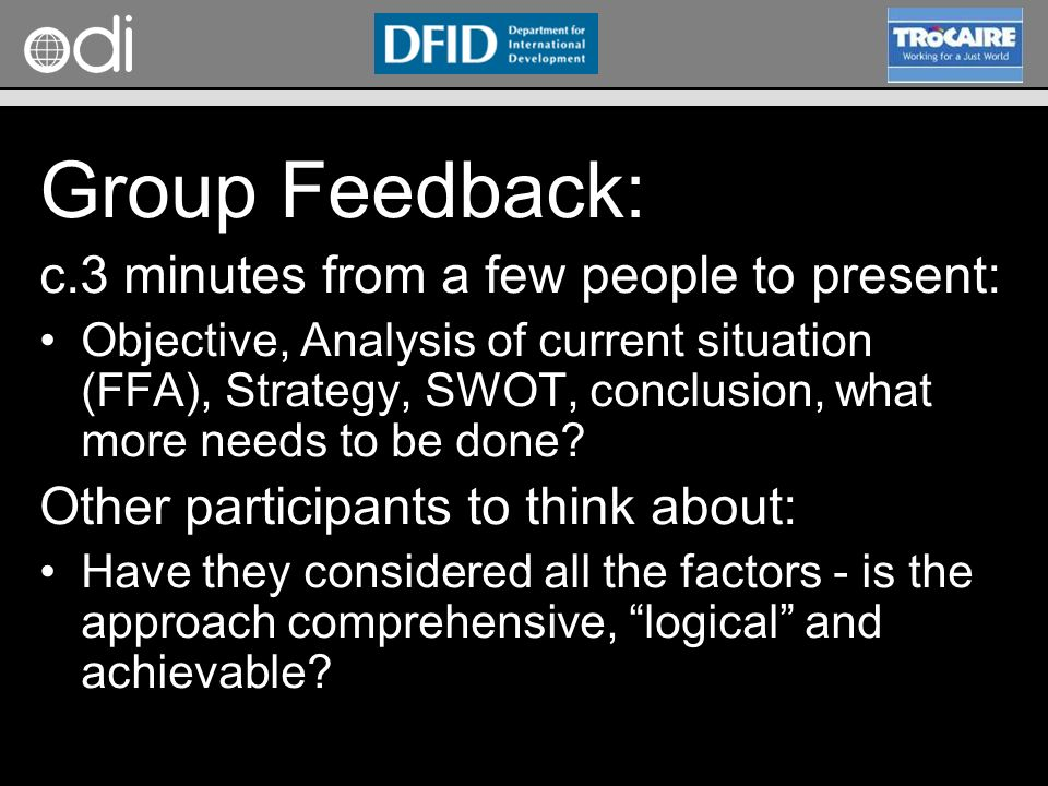 Group Feedback: c.3 minutes from a few people to present: