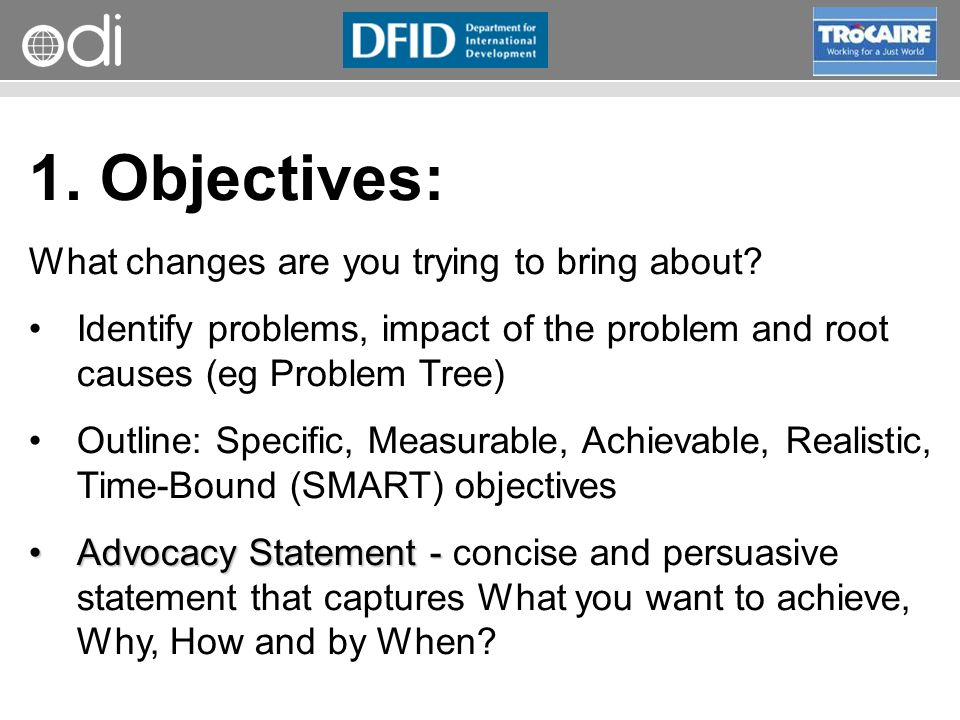 1. Objectives: What changes are you trying to bring about