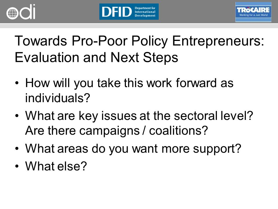 Towards Pro-Poor Policy Entrepreneurs: Evaluation and Next Steps