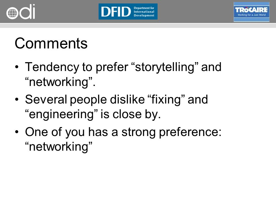 Comments Tendency to prefer storytelling and networking .