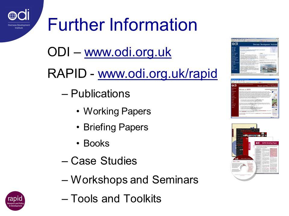 Further Information ODI – www.odi.org.uk RAPID - www.odi.org.uk/rapid