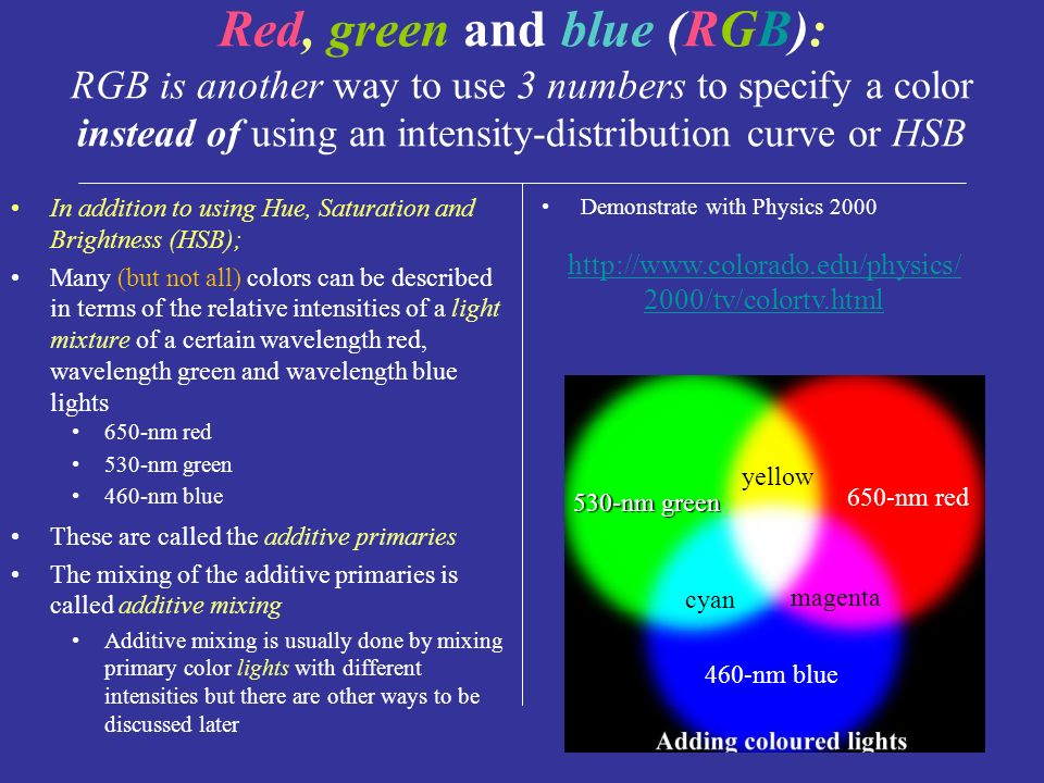 Red, green and blue (RGB): RGB is another way to use 3 numbers to ...