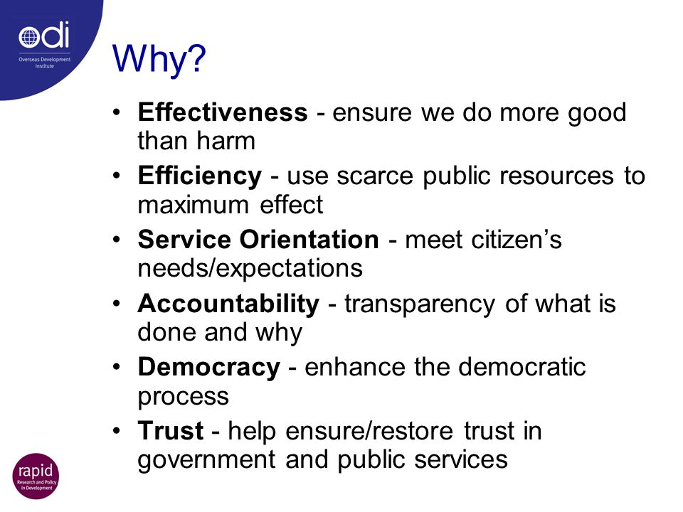 Why Effectiveness - ensure we do more good than harm