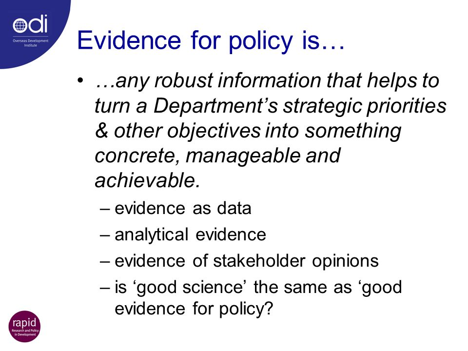 Evidence for policy is…