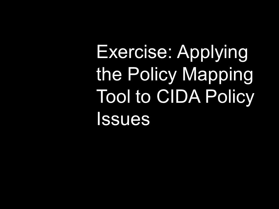 Exercise: Applying the Policy Mapping Tool to CIDA Policy Issues