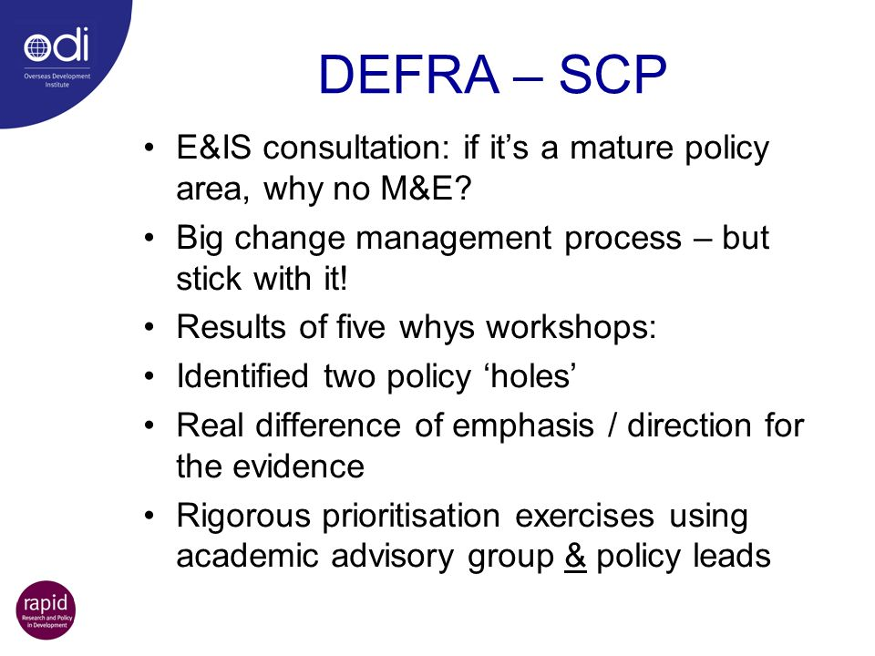 DEFRA – SCP E&IS consultation: if it's a mature policy area, why no M&E Big change management process – but stick with it!